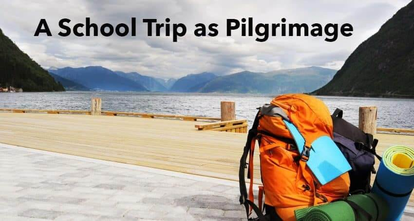 a-school-trip-as-pilgrimage