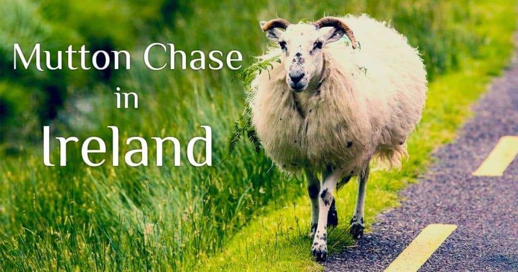 Mutton Chase in Ireland - An Ireland Pilgrimage