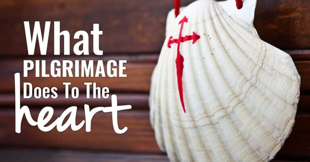 What Pilgrimage Does To The Heart