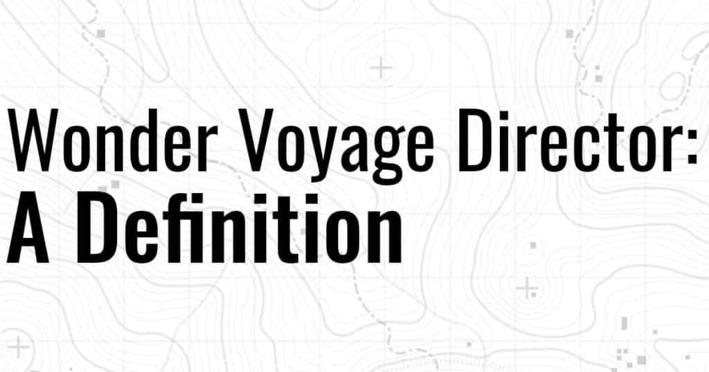 Wonder Voyage Director: A Definition